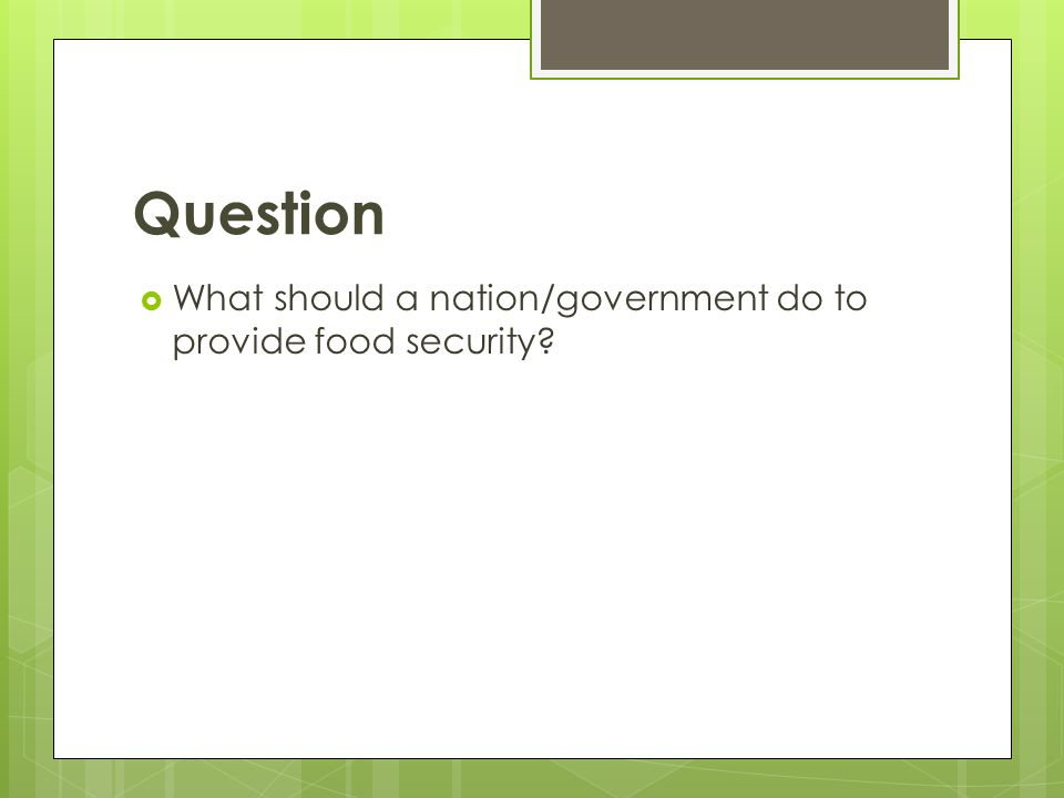 Question What should a nation/government do to provide food security