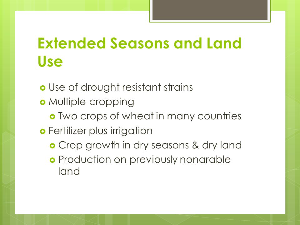 Extended Seasons and Land Use