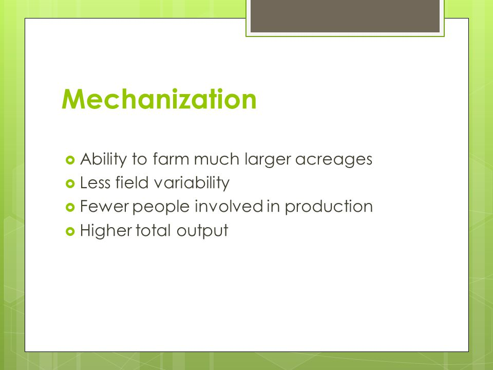 Mechanization Ability to farm much larger acreages