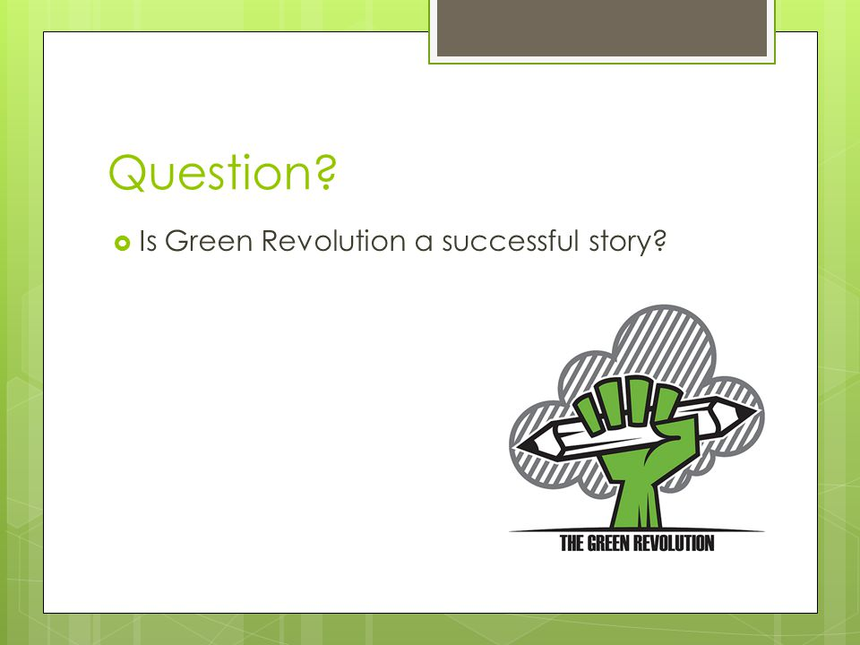 Question Is Green Revolution a successful story