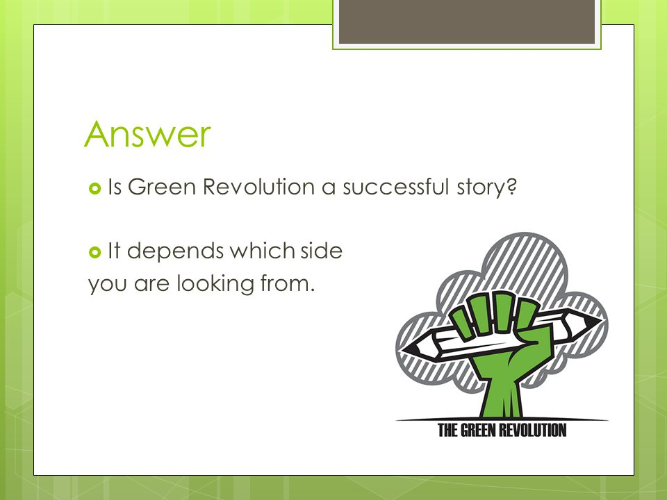 Answer Is Green Revolution a successful story It depends which side
