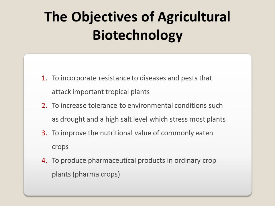 The Objectives of Agricultural Biotechnology