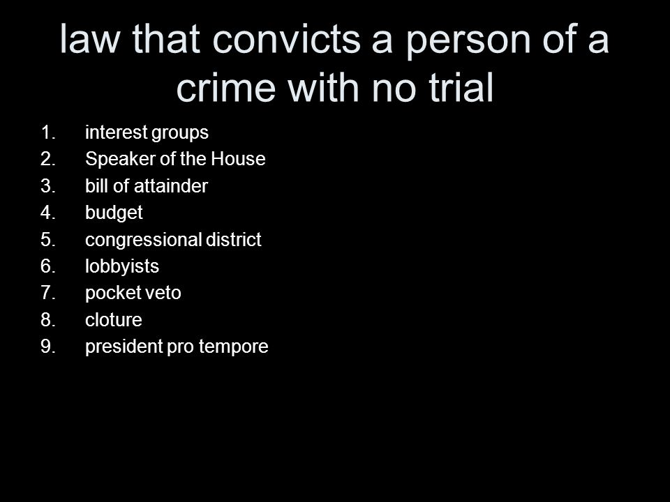 law that convicts a person of a crime with no trial