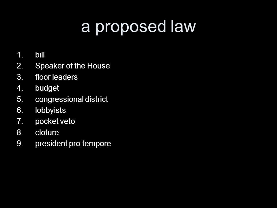 a proposed law bill Speaker of the House floor leaders budget
