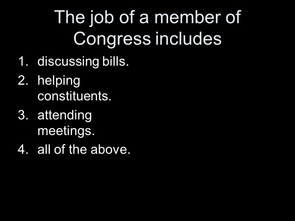 The job of a member of Congress includes
