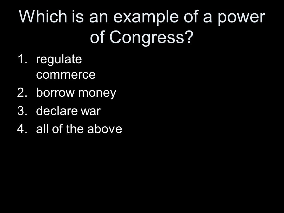 Which is an example of a power of Congress