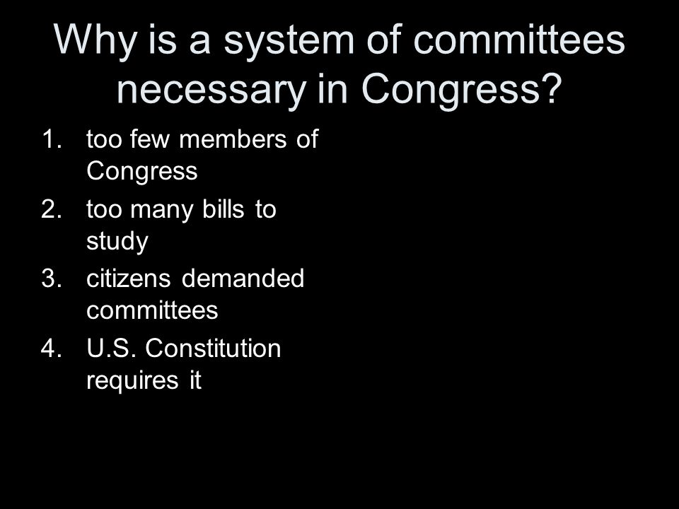 Why is a system of committees necessary in Congress