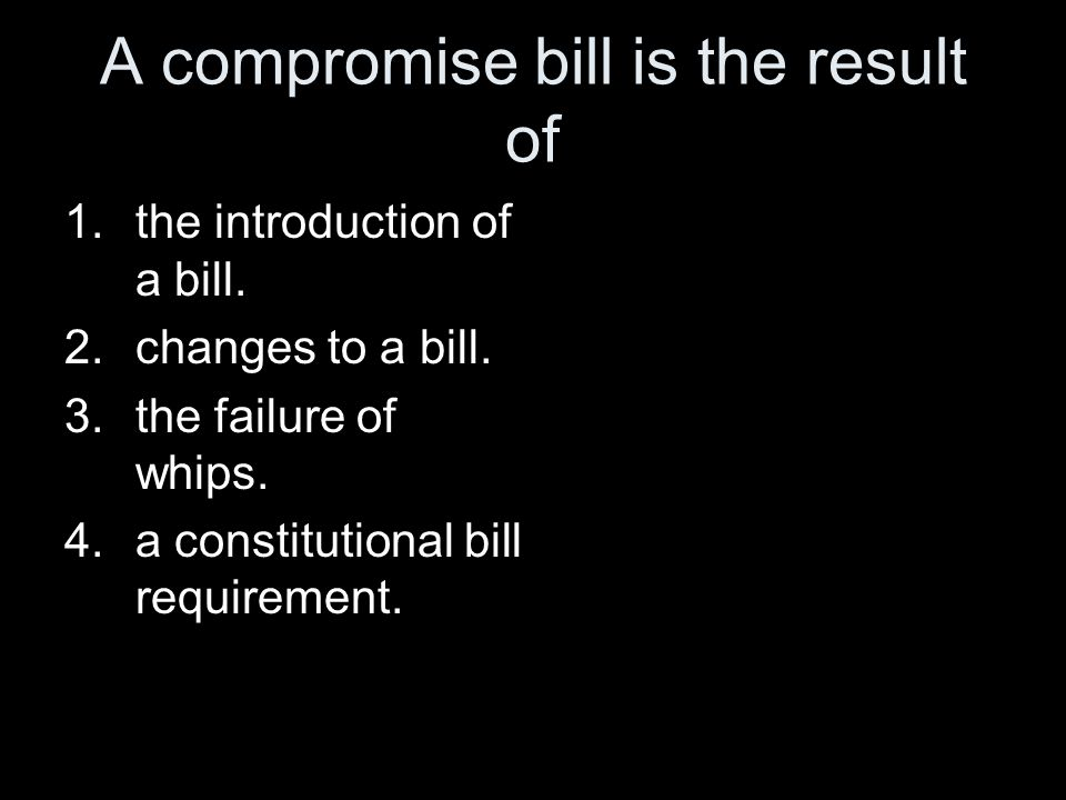 A compromise bill is the result of