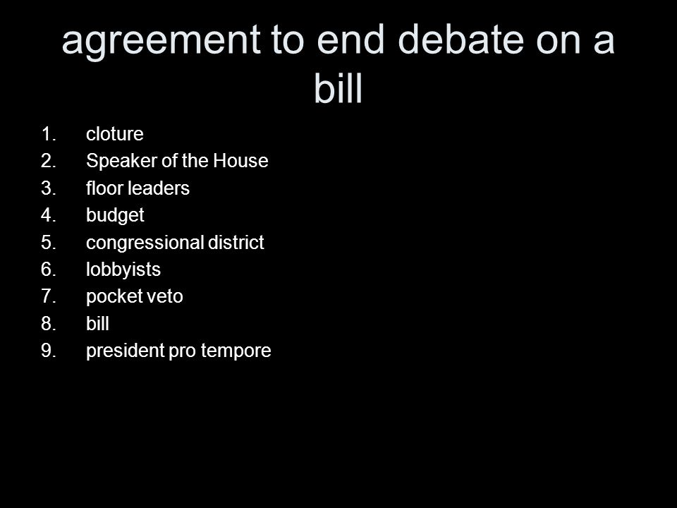 agreement to end debate on a bill