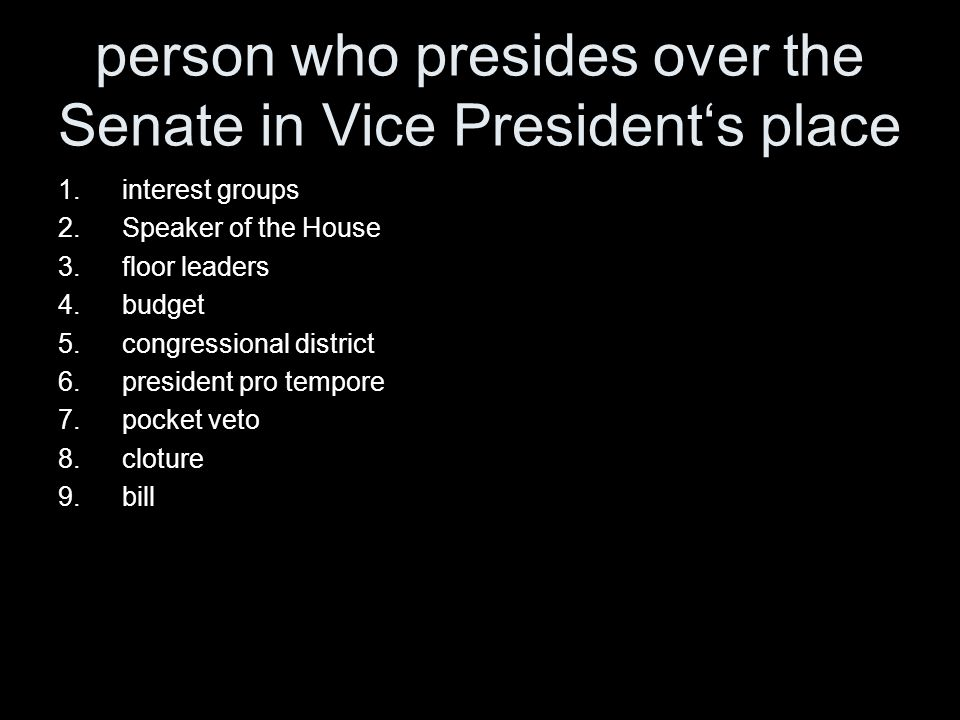 person who presides over the Senate in Vice President's place