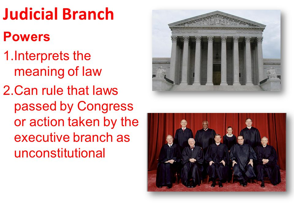 Judicial Branch Powers Interprets the meaning of law