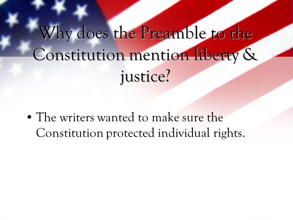 Why does the Preamble to the Constitution mention liberty & justice
