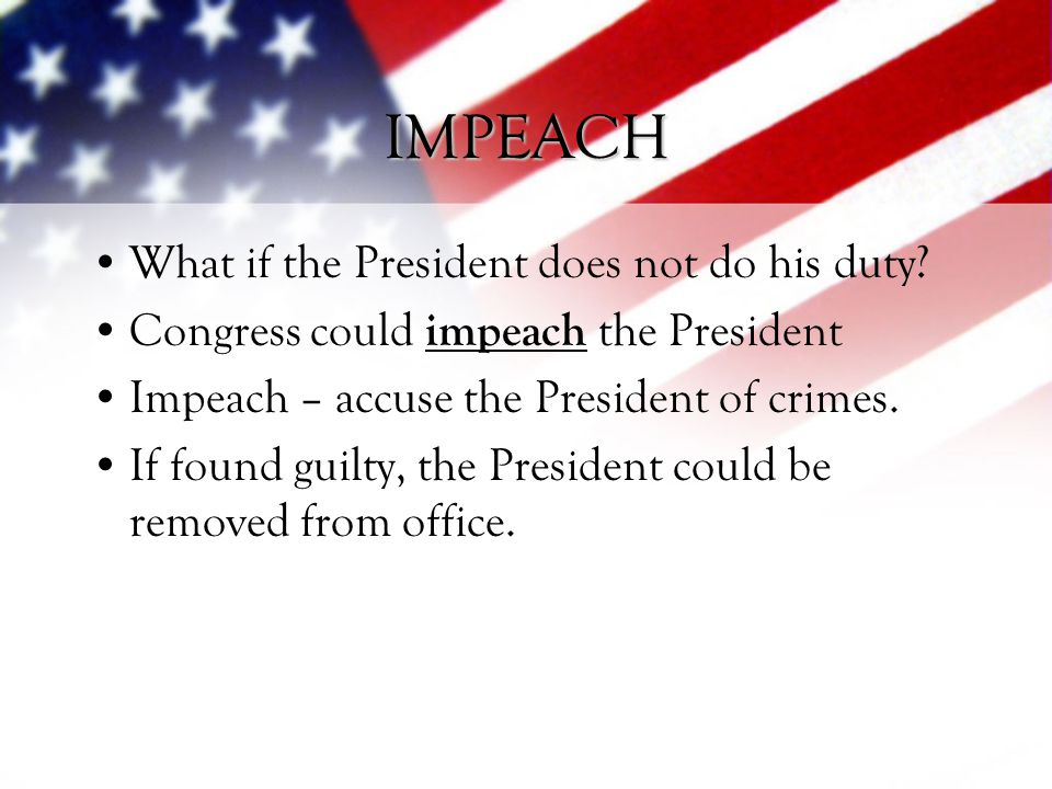 IMPEACH What if the President does not do his duty