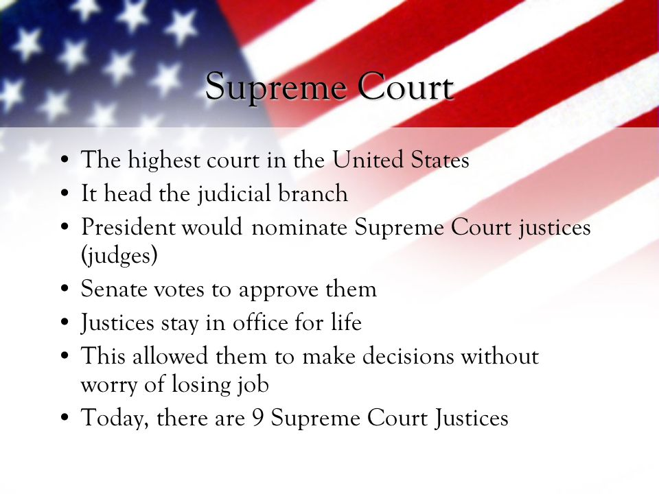 Supreme Court The highest court in the United States