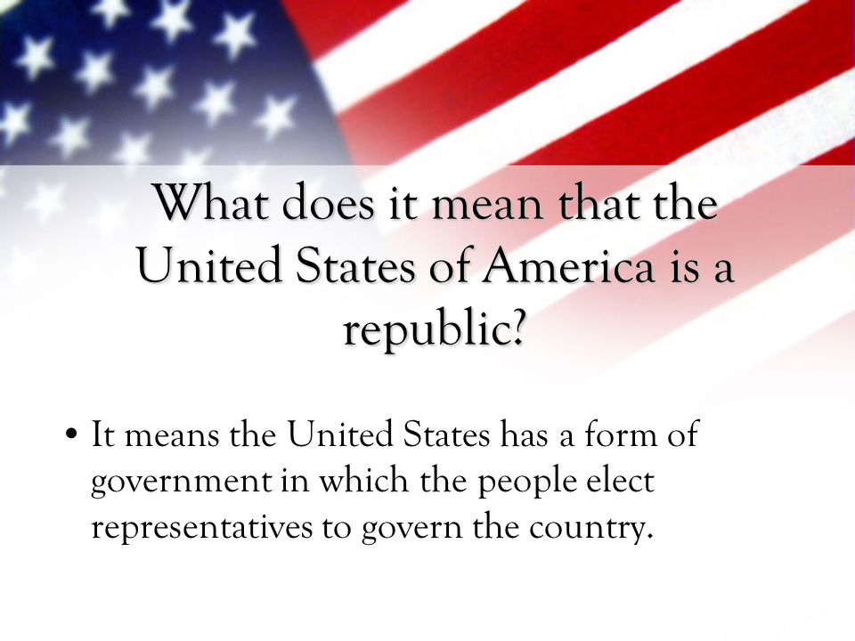 What does it mean that the United States of America is a republic