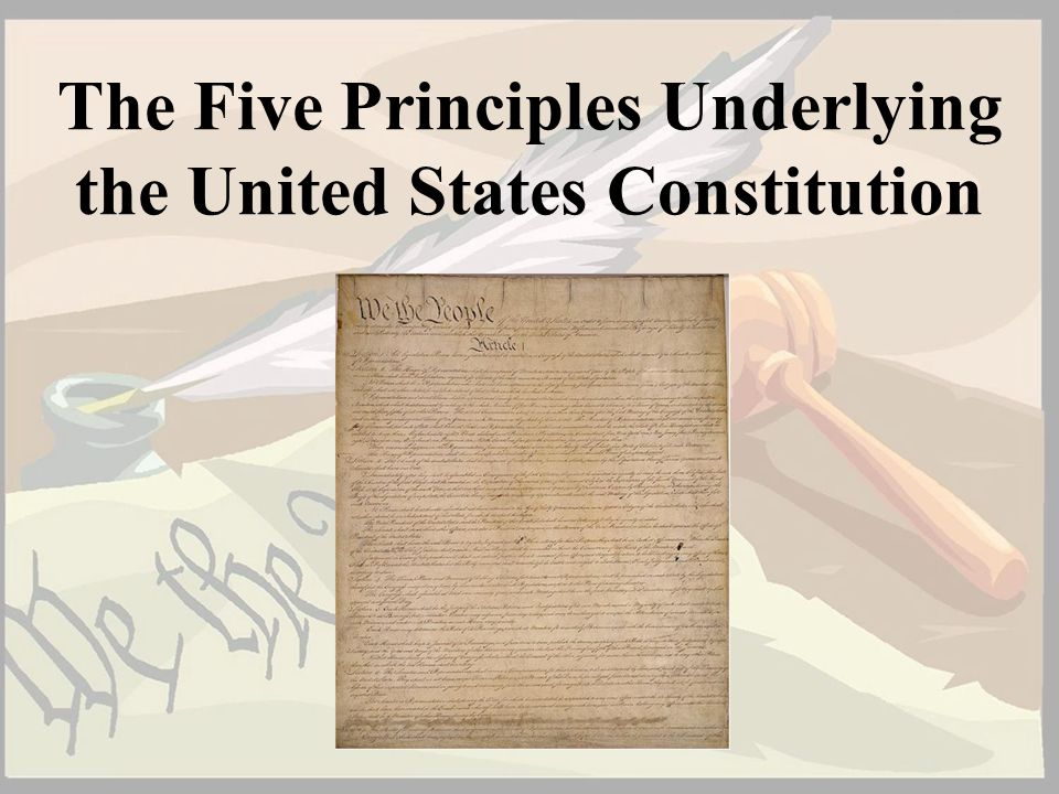 The Five Principles Underlying the United States Constitution