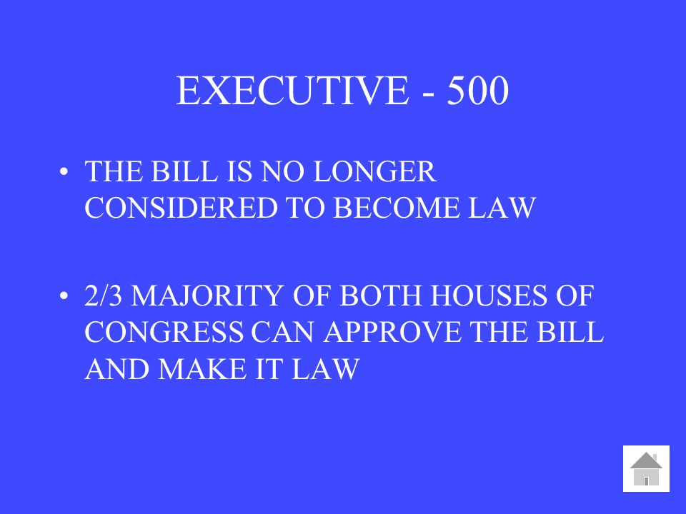 EXECUTIVE THE BILL IS NO LONGER CONSIDERED TO BECOME LAW