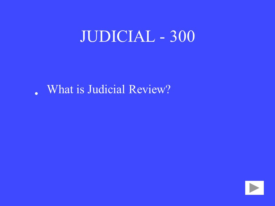 JUDICIAL • What is Judicial Review
