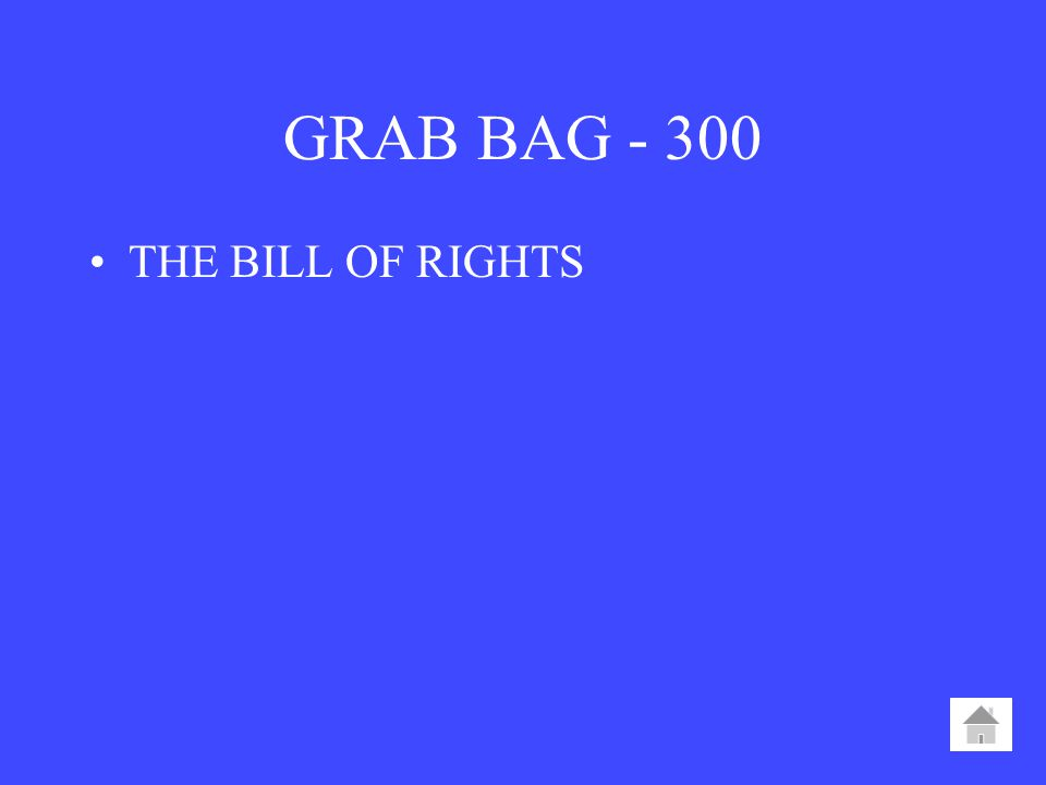 GRAB BAG THE BILL OF RIGHTS