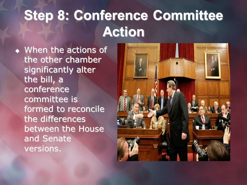 Step 8: Conference Committee Action