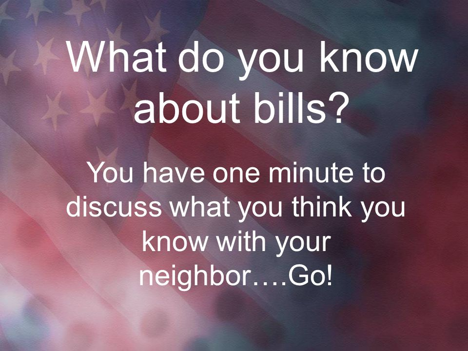 What do you know about bills