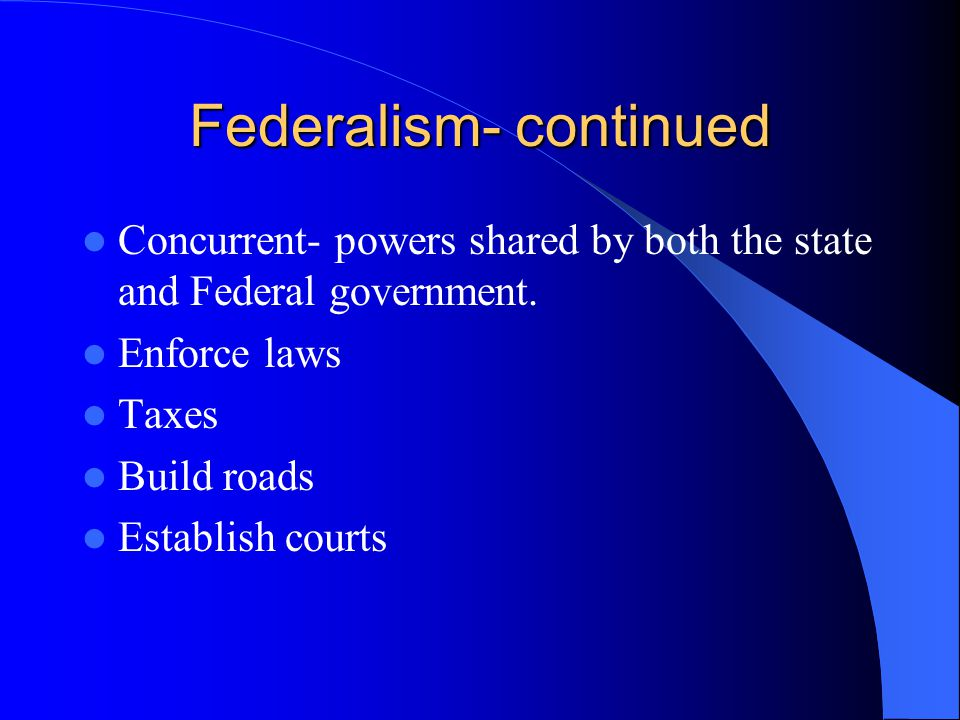 Federalism- continued