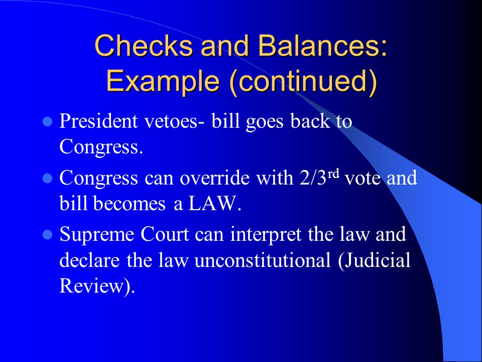 Checks and Balances: Example (continued)