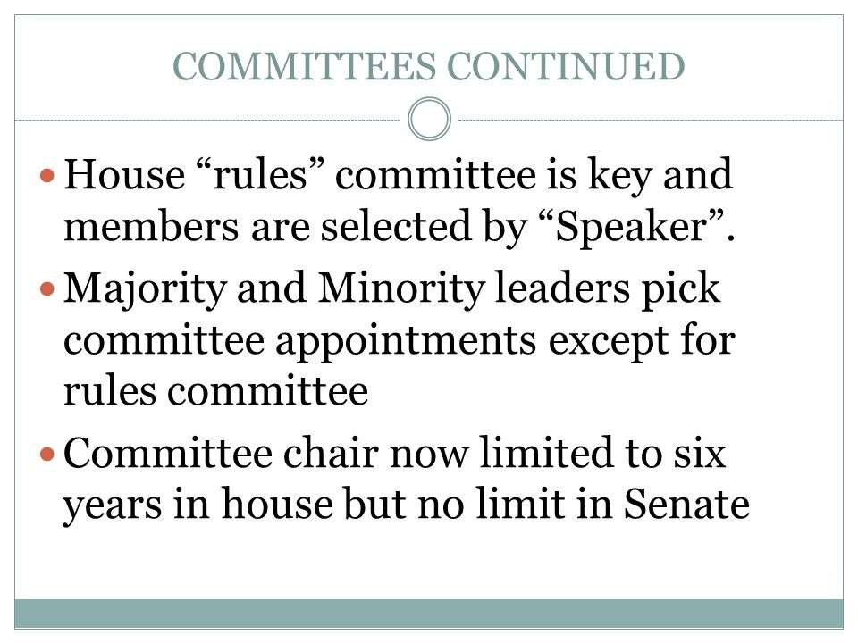House rules committee is key and members are selected by Speaker .