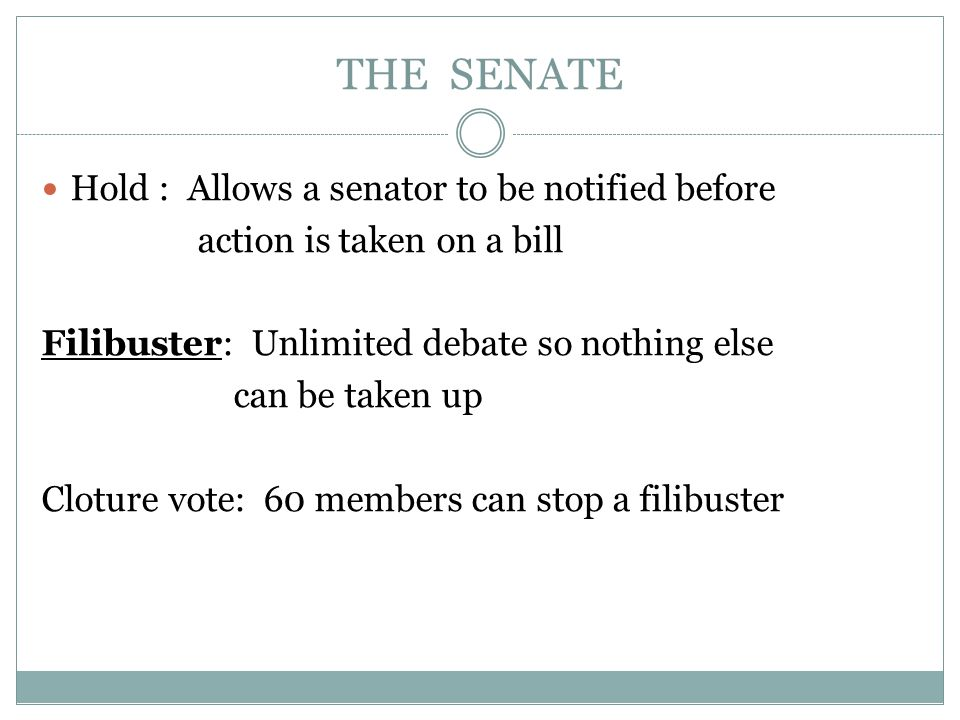 THE SENATE Hold : Allows a senator to be notified before