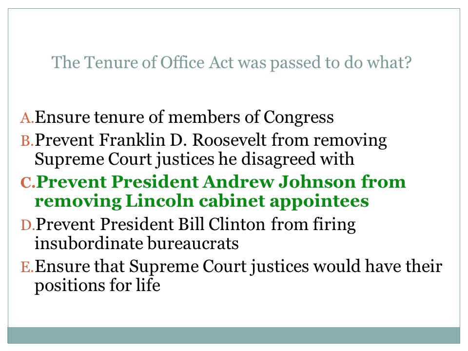 The Tenure of Office Act was passed to do what