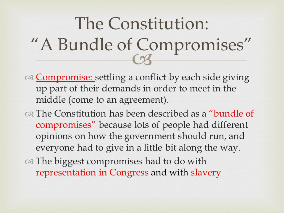the three major compromises of the constitution essay 3 compromises at the constitutional convention 1 3 major compromises 3 1  great compromise (connecticut compromise) this.