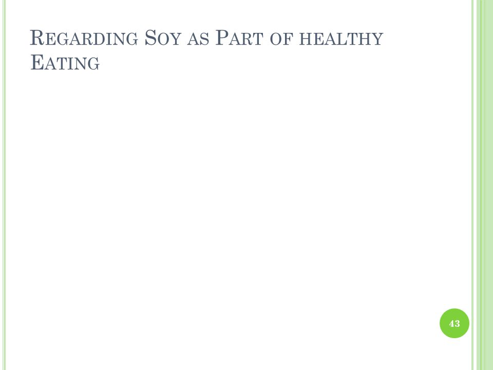 Regarding Soy as Part of healthy Eating
