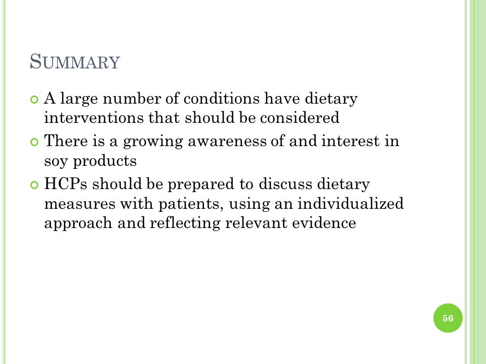 Summary A large number of conditions have dietary interventions that should be considered.