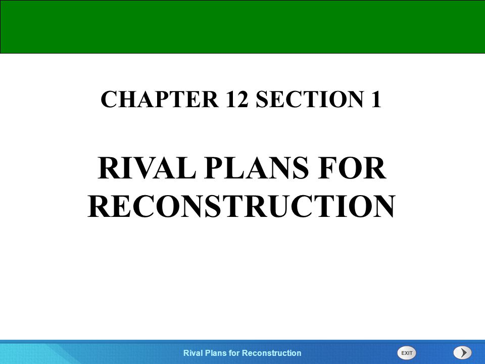 RIVAL PLANS FOR RECONSTRUCTION