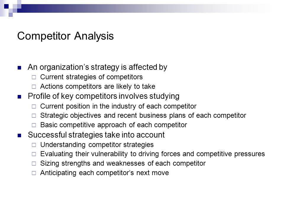 Competitor Analysis An organization's strategy is affected by