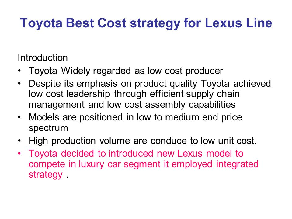 toyota product strategy Toyota motor corporation's generic strategy (porter's model) and  and product  uniqueness to ensure toyota's competitive advantage.