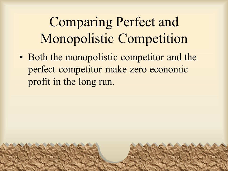 Comparing Perfect and Monopolistic Competition