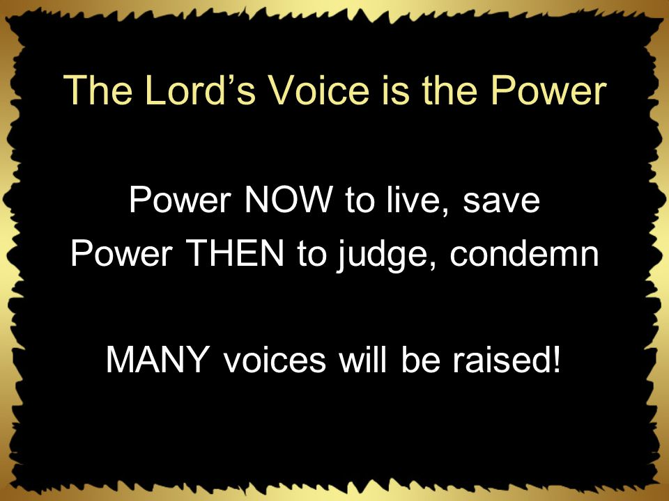 The Lord's Voice is the Power