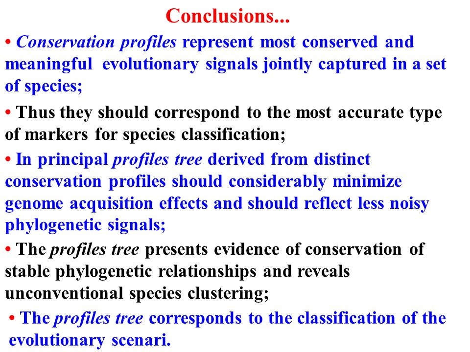 Conclusions...• Conservation profiles represent most conserved and meaningful evolutionary signals jointly captured in a set of species;
