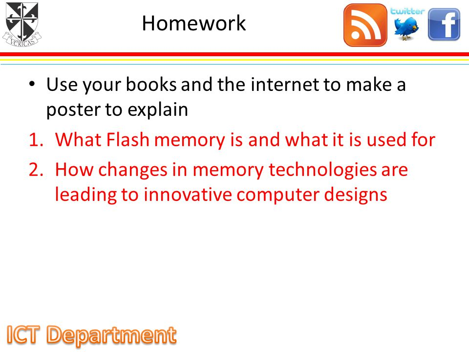 Homework Use your books and the internet to make a poster to explain