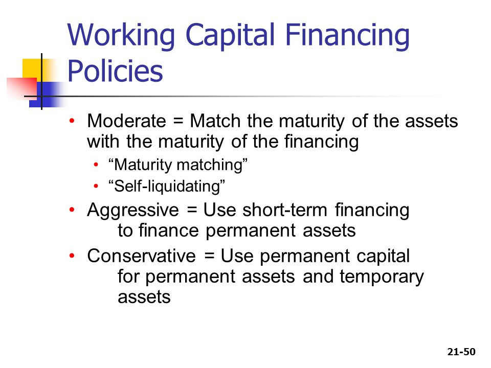 working capital conservative approach Approaches to determine financing of working capital there are mainly 3 approaches to determine financing of working capital  conservative approach:.