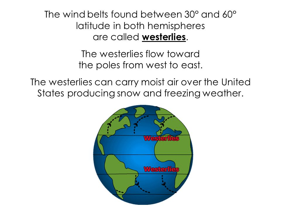 The westerlies flow toward the poles from west to east.