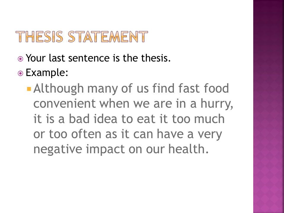 thesis statement for effects of fast food Get an answer for 'how do i put these ideas into a thesis statement even though not everyone eats at a fast food restaurant, we are still in danger of risking our health because of the meats that .