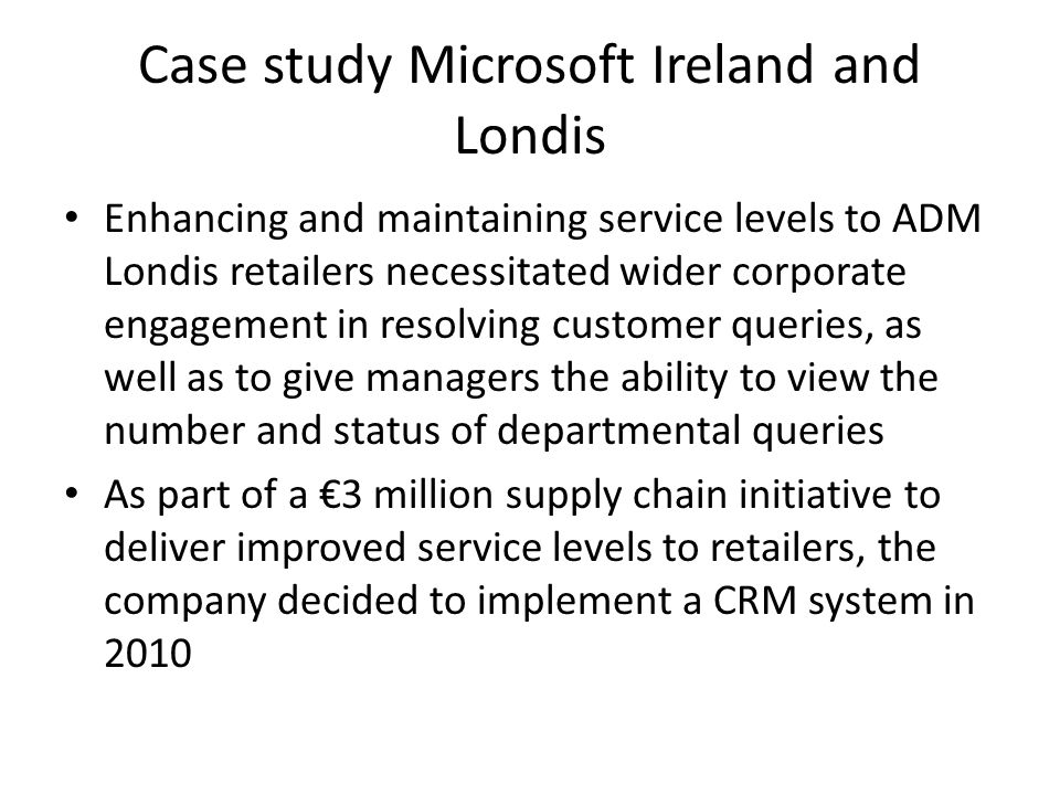 Case study Microsoft Ireland and Londis