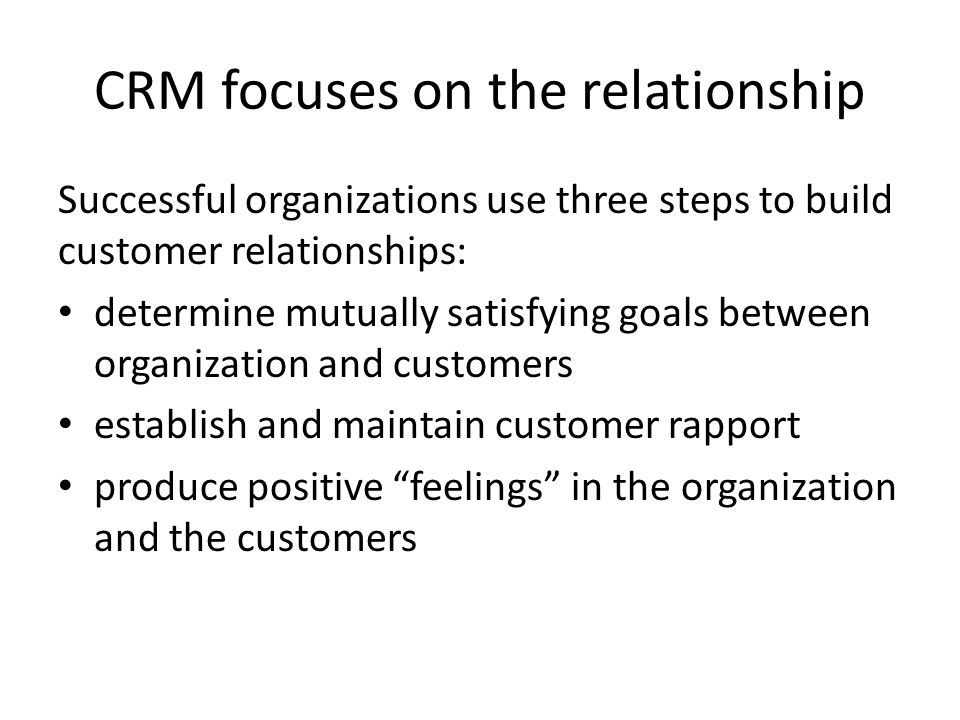 CRM focuses on the relationship
