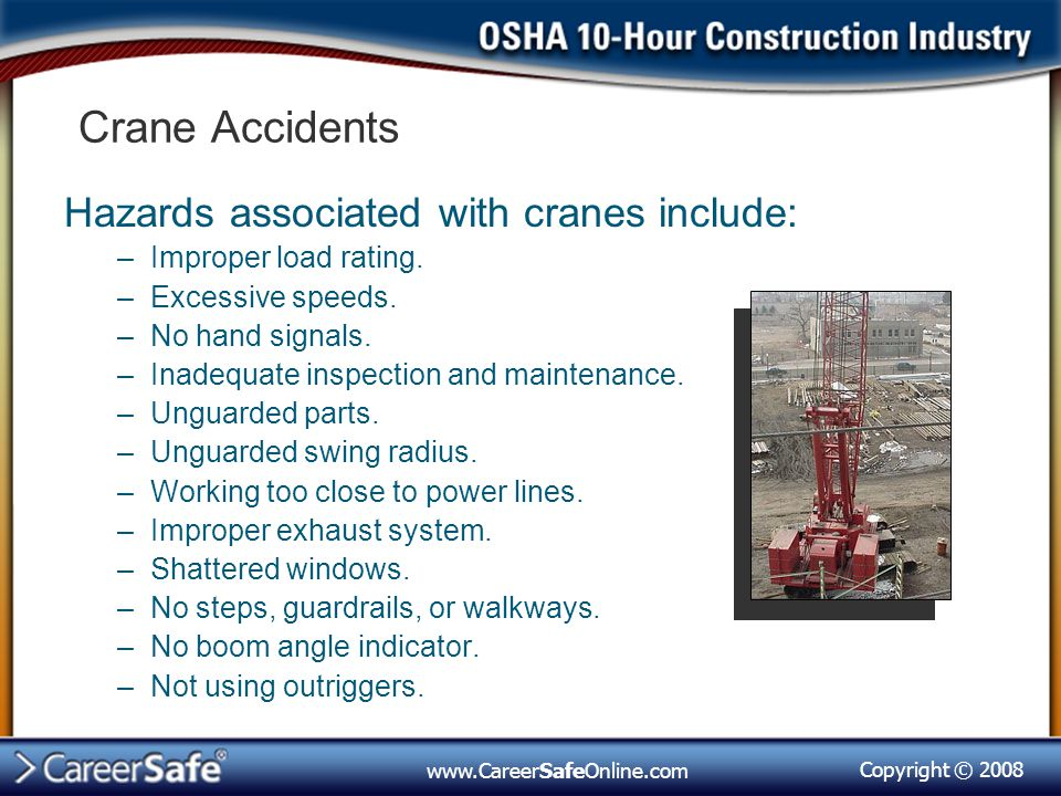Crane Accidents Hazards associated with cranes include: