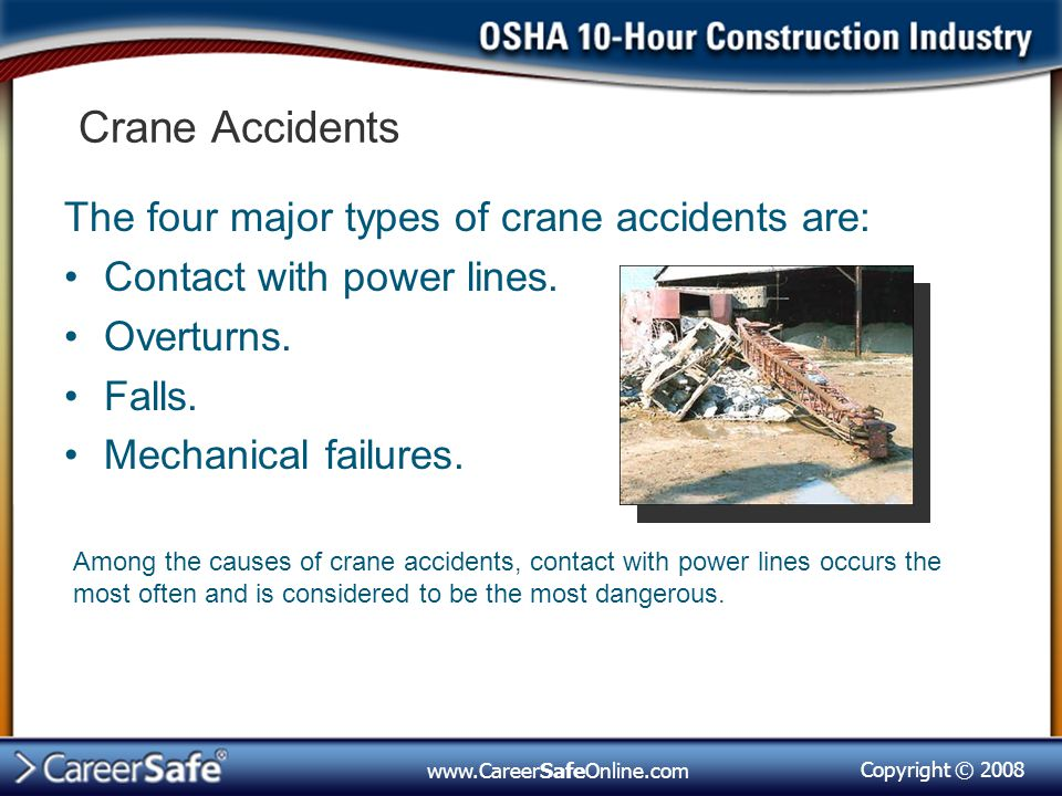 Crane Accidents The four major types of crane accidents are: