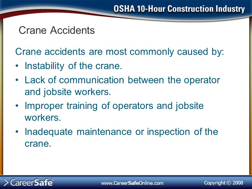 Crane Accidents Crane accidents are most commonly caused by:
