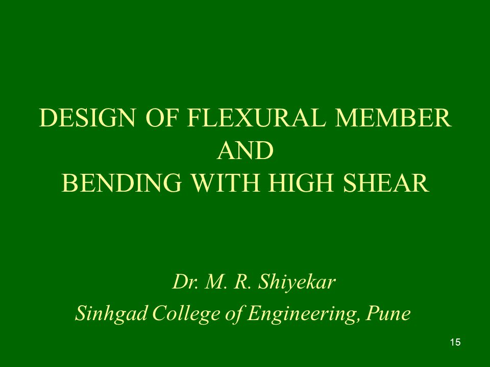 DESIGN OF FLEXURAL MEMBER AND BENDING WITH HIGH SHEAR