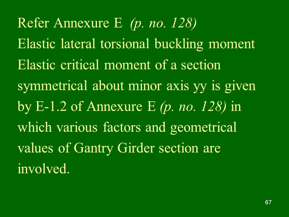 Refer Annexure E (p. no. 128) Elastic lateral torsional buckling moment. Elastic critical moment of a section.